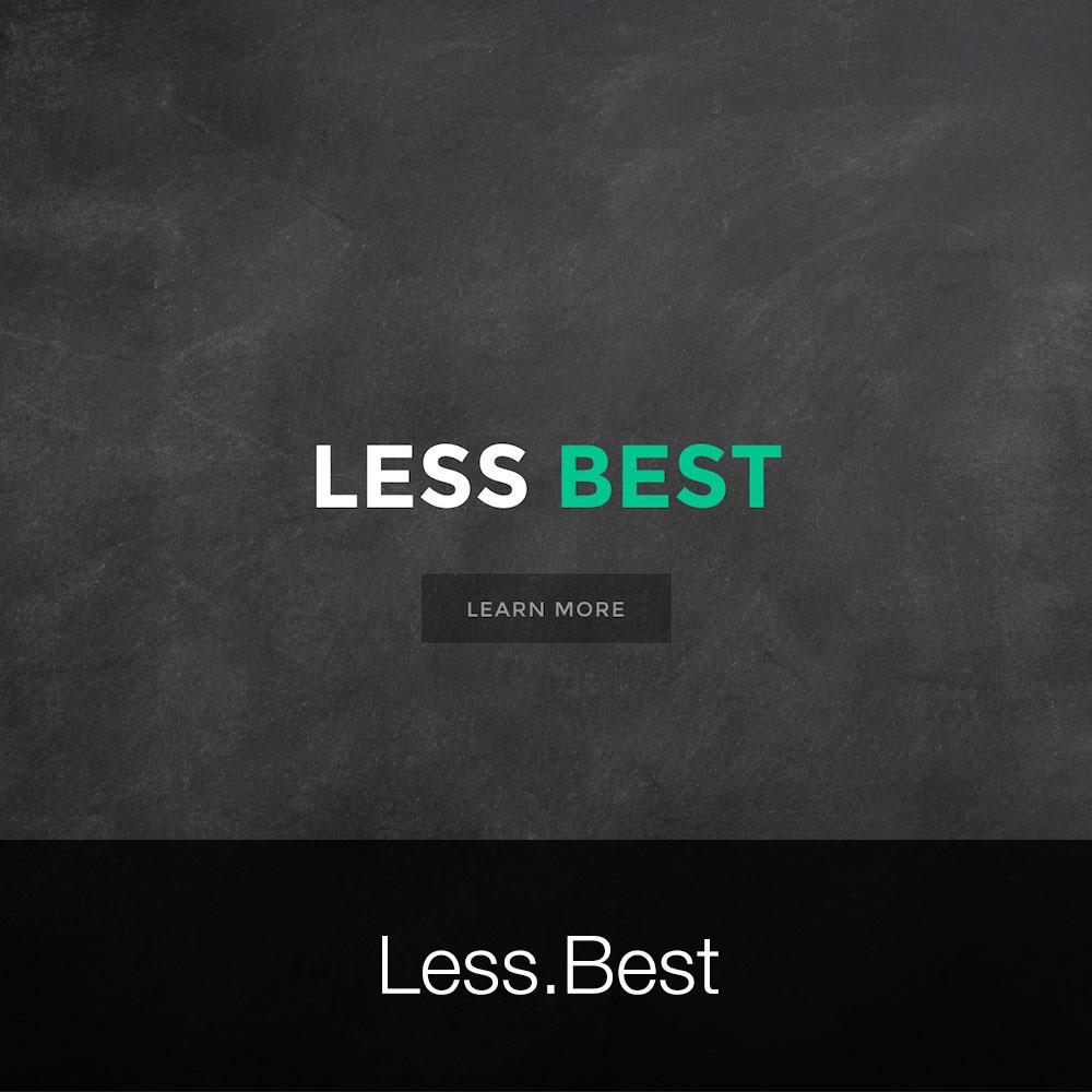 Less.Best